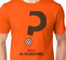 Target All The Questions Corporate Start-Up Quotes Unisex T-Shirt