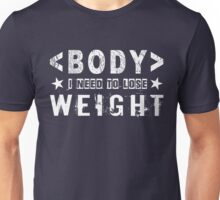 I Want to Lose Weight - Best Gift for Programmers Unisex T-Shirt