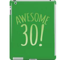 AWESOME 30 Birthday shirt iPad Case/Skin