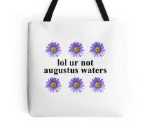 lol ur not Tote Bag