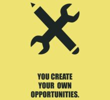 You Create Your Own Opportunities - Corporate Start-Up Quotes Kids Tee