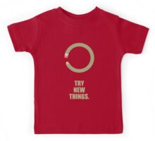 Try New Things - Corporate Start-Up Quotes Kids Tee