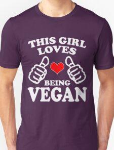 Cool Unique This Girl Loves Being A Vegan Best Gift For Vegan Women Unisex T-Shirt