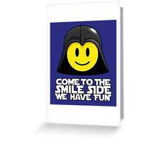 Darth Smiley - Come to the Smile Side Greeting Card