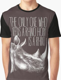 The only one who needs a Rhino horn is a Rhino Graphic T-Shirt