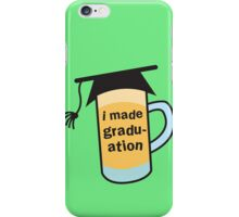 I MADE GRADUATION in a pint beer glass with mortar board hat iPhone Case/Skin