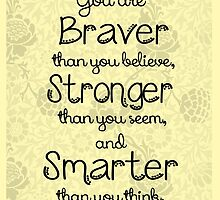 Brave, Strong, Smart Quote - Winnie The Pooh by photosbysteph