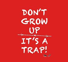 Don't grow up, It's a Trap (white) Womens Fitted T-Shirt