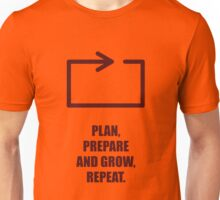 Plan, Prepare And Grow, Repeat - Corporate Start-Up Quotes Unisex T-Shirt