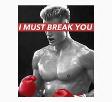 I MUST BREAK YOU Classic T-Shirt