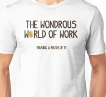 The Wondrous World of Work (No Pics) Unisex T-Shirt