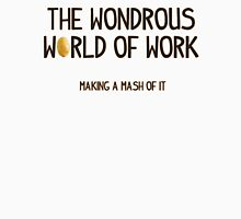 The Wondrous World of Work (No Pics) T-Shirt