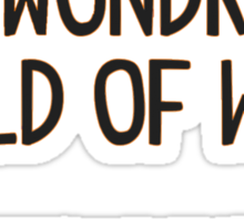 The Wondrous World of Work (No Pics) Sticker