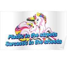 Plastic In the Streets Sarcastic In the Sheets Unicorn Poster