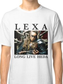 LEXA - LONG LIVE HEDA (The 100) Classic T-Shirt