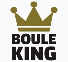 Boule king champion by Designzz