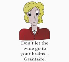 Don't let the wine go to your brains... Grantaire T-Shirt