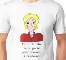 Don't let the wine go to your brains... Grantaire Unisex T-Shirt