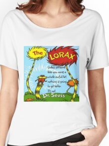 The Lorax Unless Some One Like You Women's Relaxed Fit T-Shirt