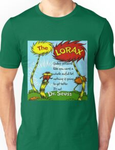 The Lorax Unless Some One Like You Unisex T-Shirt