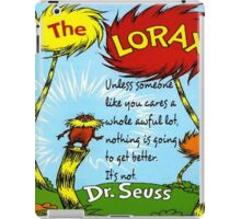 The Lorax Unless Some One Like You iPad Case/Skin