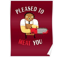 Pleased To Meat You Poster