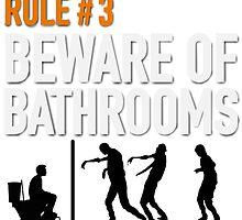 RULE #3 BEWARE OF BATHROOMS by EllishiaFrancis