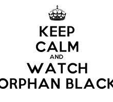 Keep calm and watch Orphan Black by AliusX