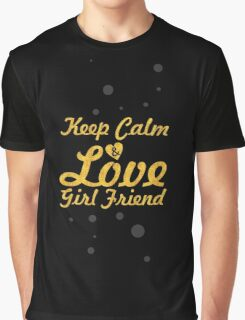 Keep calm & love girl friend - Love Inspirational Quote Graphic T-Shirt