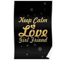 Keep calm & love girl friend - Love Inspirational Quote Poster