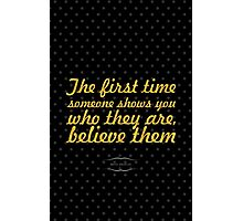 """The firt time someone shows... """"maya angelou"""" Inspirational Quote Photographic Print"""