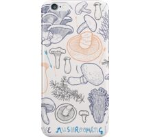 I love mushrooming! iPhone Case/Skin