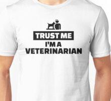 Trust me I'm a veterinarian Unisex T-Shirt