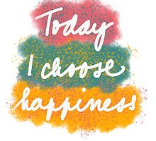 I choose happiness by ywanka