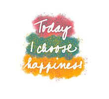 I choose happiness Photographic Print