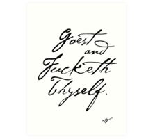 Goest Fucketh Thyself.  Art Print
