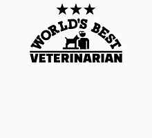 World's best veterinarian Unisex T-Shirt