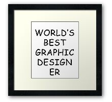 World's Best Graphic Designer T-Shirt Framed Print