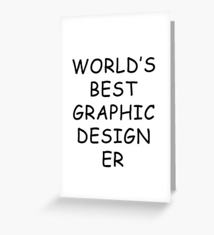World's Best Graphic Designer T-Shirt Greeting Card