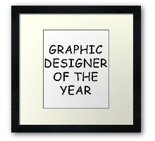 Graphic Designer Of The Year T-Shirt Framed Print