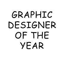Graphic Designer Of The Year T-Shirt Photographic Print
