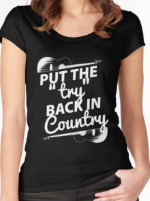 Put the Try Back in Country (white ink) Women's Fitted Scoop T-Shirt