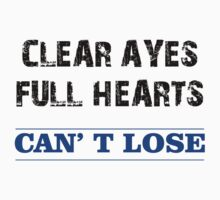 clear eyes, full hearts, can't lose  by designshoop