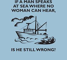 If A Man Speaks at Sea Unisex T-Shirt