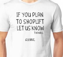 Clerks - If You Plan To Shoplift Let Us Know Thanks [Style 1] Unisex T-Shirt