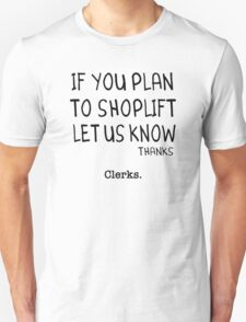 Clerks - If You Plan To Shoplift Let Us Know Thanks [Style 2] Unisex T-Shirt