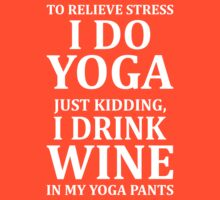 To Relieve Stress I Do Yoga by omadesign
