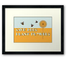 Save Bees Plant Flowers Framed Print