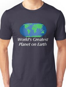 World's Greatest Planet on Earth Unisex T-Shirt