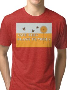 Save Bees Plant Flowers Tri-blend T-Shirt